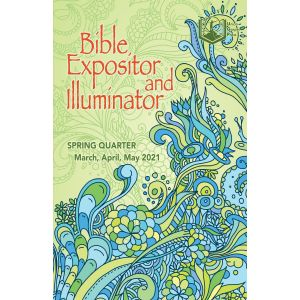 Bible Expositor and Illuminator Spring Quarter 2021