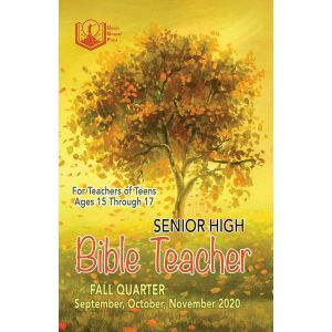 Senior High Bible Teacher Fall Quarter 2020
