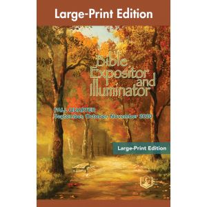 Bible Expositor and Illuminator Large-Print Edition Fall Quarter 2020