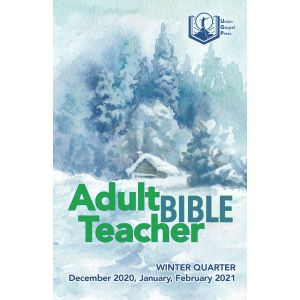 Adult Bible Teacher Winter Quarter 2020-21