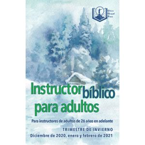 Adult Bible Teacher Spanish Edition Winter Quarter 2020-21