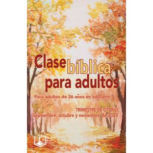 Adult Bible Class Spanish Edition Fall Quarter 2020