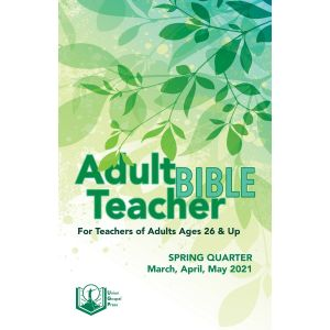 Adult Bible Teacher Spring Quarter 2021