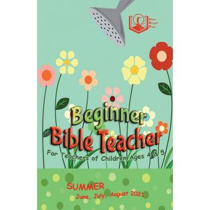 Beginner Bible Teacher Summer Quarter 2021