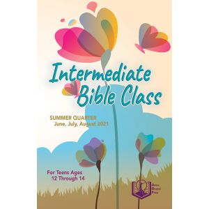 Intermediate Bible Class Summer Quarter 2021