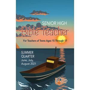 Senior High Bible Teacher Summer Quarter 2021