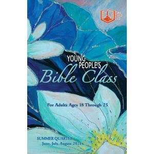 Young People's Bible Class Summer Quarter 2021