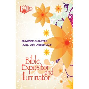 Bible Expositor and Illuminator Summer Quarter 2021