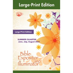 Bible Expositor and Illuminator Large-Print Summer 2021