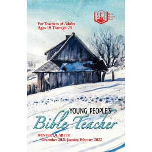 Young People's Bible Teacher Winter Quarter 2021-22