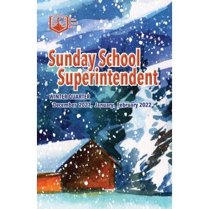 Sunday School Superintendent Winter Quarter 2021-22