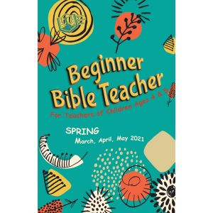 Beginner Bible Teacher Spring Quarter 2021