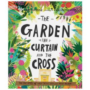 The Garden, the Curtain, and the Cross