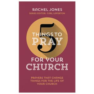 Five Things to Pray for Your Church
