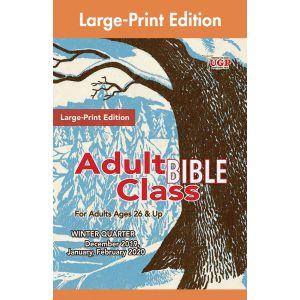 Adult Bible Class Large-Print Edition Winter Quarter 2019-20