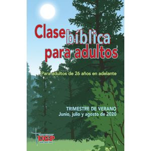 Adult Bible Class Spanish Edition Summer Quarter 2020
