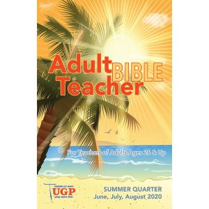 Adult Bible Teacher Summer Quarter 2020