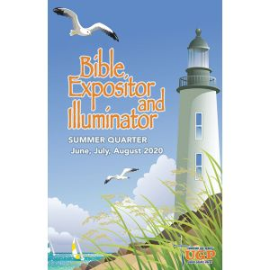Bible Expositor and Illuminator Summer Quarter 2020