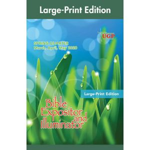 Bible Expositor and Illuminator Large-Print Edition Spring Quarter 2020