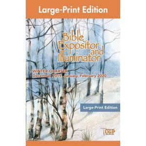 Bible Expositor and Illuminator Large-Print Edition Winter Quarter 2019-20