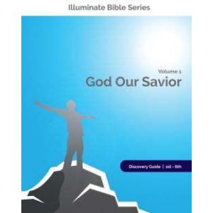 Illuminate Bible Series Discovery Guide 1st - 6th Grade Volume 1