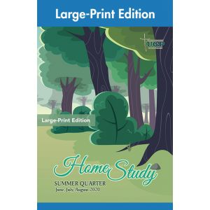 Home Study Large-Print Edition Summer Quarter 2020