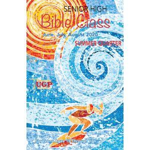 Senior High Bible Class Summer Quarter 2020