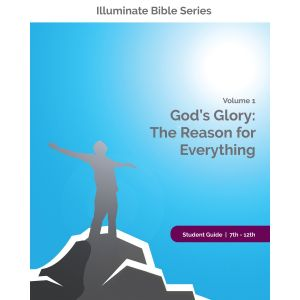 Illuminate Bible Series Student Guide 7th - 12th Grade Volume 1