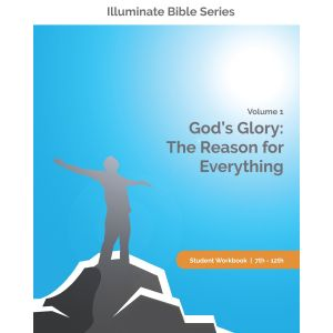Illuminate Bible Series Student Workbook 7th - 12th Grade Volume 1