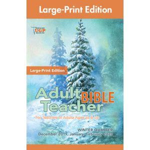 Adult Bible Teacher Large-Print Edition Winter Quarter 2019-20