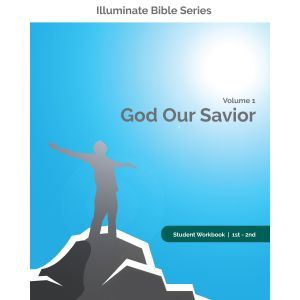Illuminate Bible Series Student Workbook 1st - 2nd Grade Volume 1