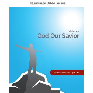 Illuminate Bible Series Student Workbook 3rd - 4th Grade Volume 1