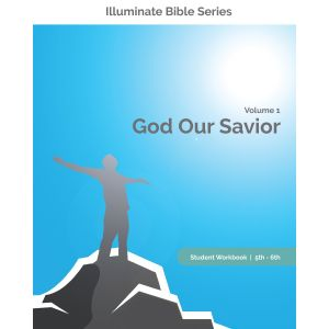 Illuminate Bible Series Student Workbook 5th - 6th Grade Volume 1