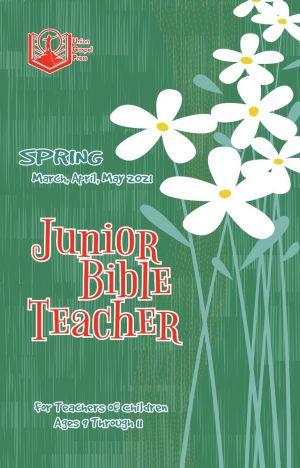 Junior Bible Teacher Spring Quarter 2021