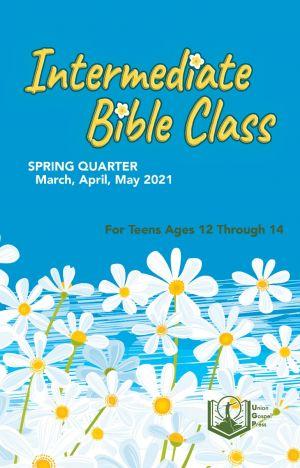 Intermediate Bible Class Spring Quarter 2021