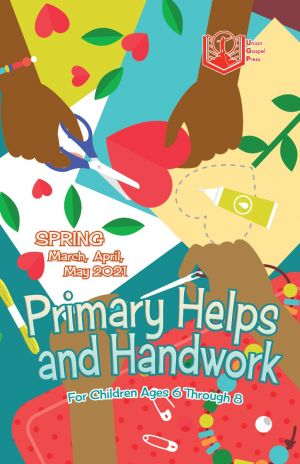 Primary Helps and Handwork Spring Quarter 2021