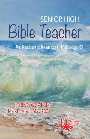 Senior High Bible Teacher Spring Quarter 2021