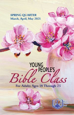 Young People's Bible Class Spring Quarter 2021