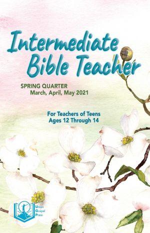Intermediate Bible Teacher Spring Quarter 2021