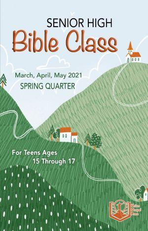 Senior High Bible Class Spring Quarter 2021