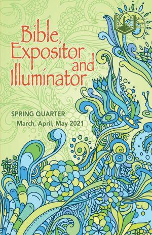 Bible Expositor and Illuminator Spring Quarter 2021