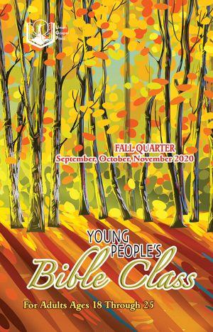 Young People's Bible Class Fall Quarter 2020