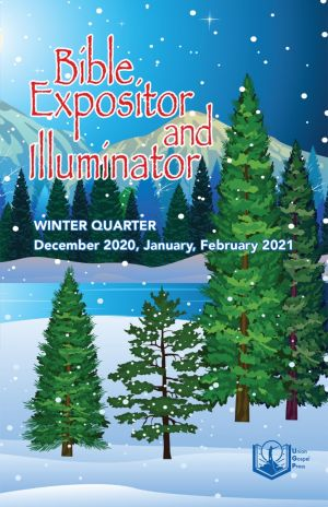 Bible Expositor and Illuminator Winter Quarter 2020-21