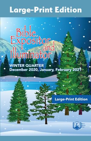 Bible Expositor and Illuminator Large-Print Edition Winter Quarter 2020-21