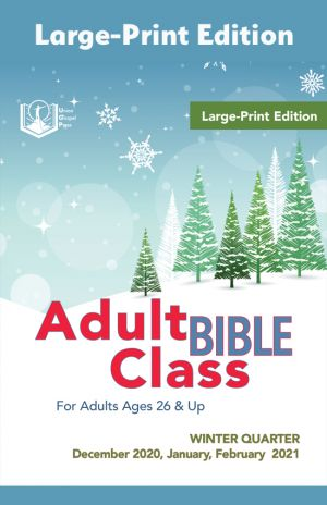 Adult Bible Class Large-Print Edition Winter Quarter 2020-21
