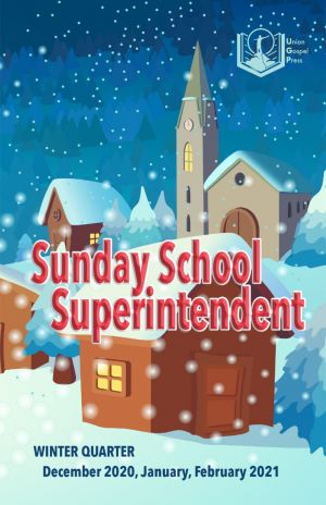 Sunday School Superintendent Winter Quarter 2020-21