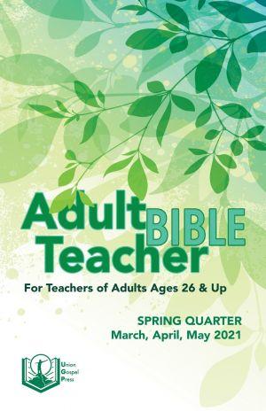 Adult Bible Teacher Spring Quarter 2021