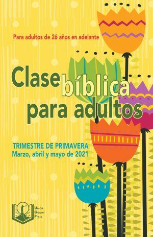 Adult Bible Class Spanish Edition Spring Quarter 2021