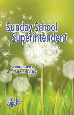 Sunday School Superintendent Spring Quarter 2021