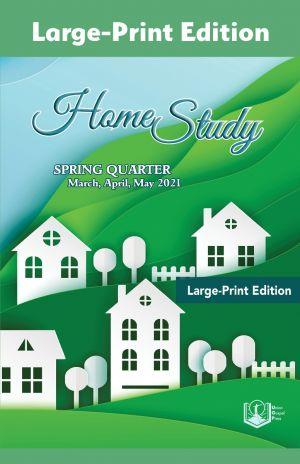 Home Study Large-Print Edition Spring Quarter 2021